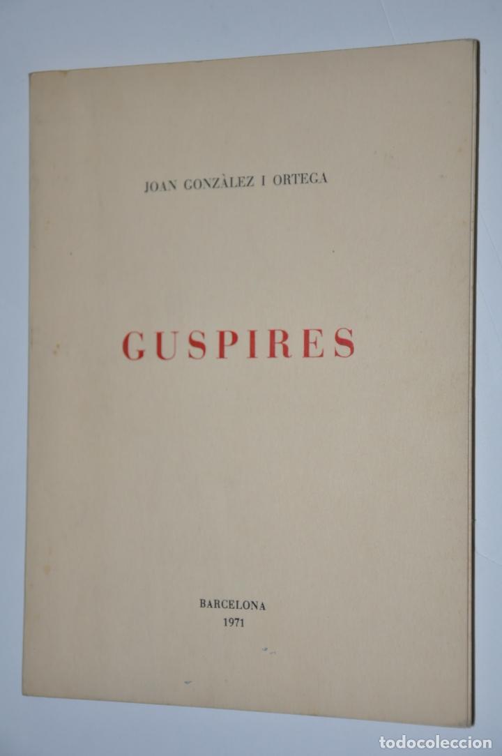GUSPIRES, JOAN GONZALEZ ORTEGA, VER TARIFAS ECONOMICAS ENVIOS (Libros de Segunda Mano (posteriores a 1936) - Literatura - Poesía)
