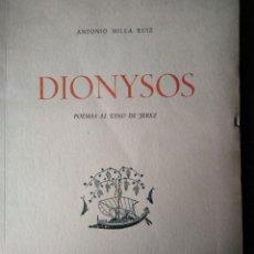 Libros de segunda mano: ANTONIO MILLA RUIZ DIONYSOS POEMAS AL VINO DE JEREZ. Lote 195228381