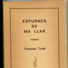 Libros de segunda mano: FRANCESC TURELL. ESPURNES DE MA LLAR. VERSOS. BARCELONA 1975. 1ª EDICIÓ DEDICAT.. Lote 148324074