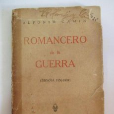 Libros de segunda mano: ROMACERO DE LA GUERRA (ESPAÑA 1936 - 1938) ALFONSO CAMIN. MEXICO 1939. FIRMADO Y DEDICADO AUTOR.. Lote 148467338