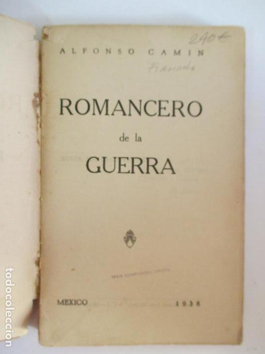 Libros de segunda mano: ROMACERO DE LA GUERRA (ESPAÑA 1936 - 1938) ALFONSO CAMIN. MEXICO 1939. FIRMADO Y DEDICADO AUTOR. - Foto 3 - 148467338