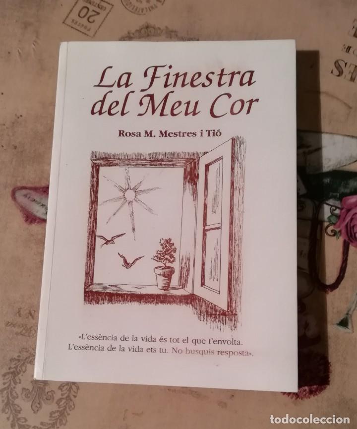 LA FINESTRA DEL MEU COR - ROSA M. MESTRES I TIÓ - EN CATALÀ (Libros de Segunda Mano (posteriores a 1936) - Literatura - Poesía)