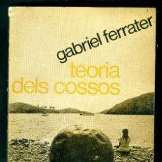 Livres d'occasion: TEORIA DELS COSSOS - GABRIEL FERRATER - 1ª EDICIÓ . Lote 148577806