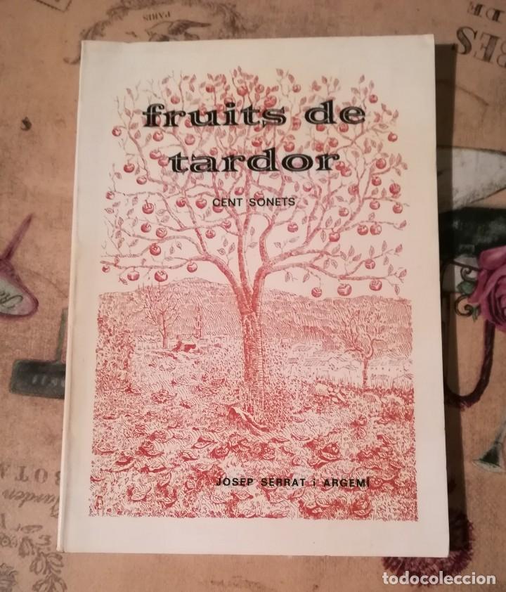 FRUITS DE TARDOR. CENT SONETS - JOSEP SERRAT I ARGEMÍ - EN CATALÀ (Libros de Segunda Mano (posteriores a 1936) - Literatura - Poesía)