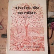 Libros de segunda mano: FRUITS DE TARDOR. CENT SONETS - JOSEP SERRAT I ARGEMÍ - EN CATALÀ. Lote 148577910