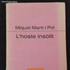 Libros de segunda mano: L´HOSTE INSOLIT. MIQUEL MARTI I POL. OSSA MENOR 1979.. Lote 148789450