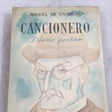Libros de segunda mano: CANCIONERO. DIARIO POÉTICO. MIGUEL DE UNAMUNO, 1ªEDICIÓN ,1953, FEDERICO DE ONÍS, POESÍA. Lote 148918410
