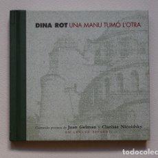 Libros de segunda mano: DINA ROT · UNA MANU TUMÓ L'OTRA - POEMAS EN SEFARDÍ DE CLARISSE NICOIDSKY Y JUAN GELMAN - LIBRO-CD. Lote 148960518
