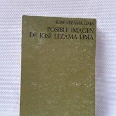 Libros de segunda mano: JOSÉ LEZAMA LIMA - POSIBLE IMAGEN DE JLL (OCNOS, LLIBRES DE SINERA, 1969). Lote 149203446