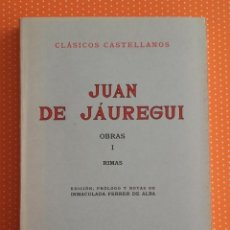 Libros de segunda mano: OBRAS I: RIMAS. JUAN DE JAUREGUI. ESPASA-CALPE. 1973. EDICIÓN DE I. FERRER DE ALBA. . Lote 149855070