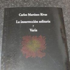Libros de segunda mano: LA INSURRECCION SOLITARIA Y VARIA. CARLOS MARTINEZ RIVAS. COLECCION VISOR DE POESIA - TDK2. Lote 149896874