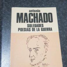 Libros de segunda mano: MACHADO, ANTONIO. - SOLEDADES. POESIA DE LA GUERRA. - TDK2. Lote 149897126