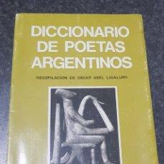 Libros de segunda mano: DICCIONARIO DE POETAS ARGENTINOS. RECOPILACION OSCAR ABEL LIGALUPPI. - TDK2. Lote 149897278