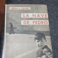 Libros de segunda mano: LA NAVE DE PEDRO - TERESA VALDES - TDK2. Lote 149897602