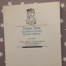 Libros de segunda mano: TRISTAN TZARA LOS PRIMEROS POEMAS (POEMAS RUMANOS). Lote 149900246