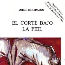 Libros de segunda mano: EL CORTE BAJO LA PIEL. RIECHMANN,JORGE. PO-575.. Lote 151488661