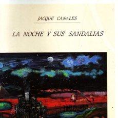 Libros de segunda mano: LA NOCHE Y SUS SANDALIAS. CANALES,JACQUE. PO-576.. Lote 151488653