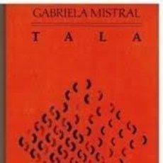 Libros de segunda mano: TALA - GABRIELA MISTRAL. Lote 150005246