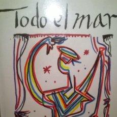 Libros de segunda mano: TODO EL MAR RAFAEL ALBERTI. Lote 150011870