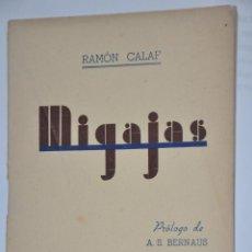Libros de segunda mano: MIGAJAS, RAMON CALAF, VER TARIFAS ECONOMICAS ENVIOS. Lote 150104854