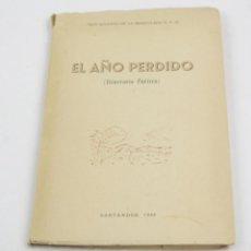 Libros de segunda mano: EL AÑO PERDIDO, ITINERARIO POÉTICO, 1948, AUGUSTO DE LA INMACULADA, DEDICADO, SANTANDER. 15X22CM. Lote 150327126