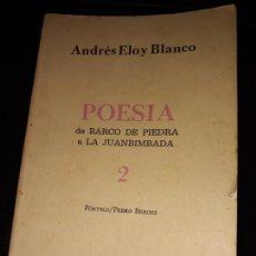 Libros de segunda mano: POESÍA 2: POESIA DE BARCO A LA JUANBIMBADA- ELOY BLANCO, ANDRÉS. Lote 150484666