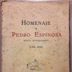 Libros de segunda mano: HOMENAJE A PEDRO ESPINOSA, POETA ANTEQUERANO (1953) - SIN USAR JAMÁS.. Lote 150497381