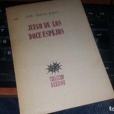 Libros de segunda mano: JUEGO DE LOS DOCE ESPEJOS, J. GARCIA NIETO, CON DEDICATORIA Y FIRMA DEL AUTOR, 1951 . Lote 150665718