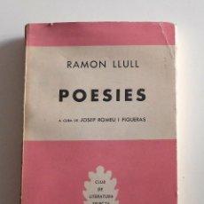Libros de segunda mano: RAMON LLULL POESIES COLECCIÓN CLUB DE LITERATURA SELECTA Nº 257- 1958- A CURA DE J.ROMEU I FIGUERAS. Lote 150778090