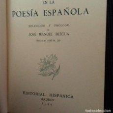 Libros de segunda mano: LAS FLORES EN LA POESIA ESPAÑOLA. SELECCION Y PROLOGO JOSE MANUEL BLECUA. EDITORIAL HISPANICA 1944.. Lote 150843226