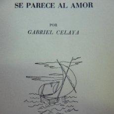 Libros de segunda mano: SE PARECE AL AMOR. GABRIEL CELAYA. EL ARCA 1949. EJEMPLAR NUMERADO. Lote 150949042