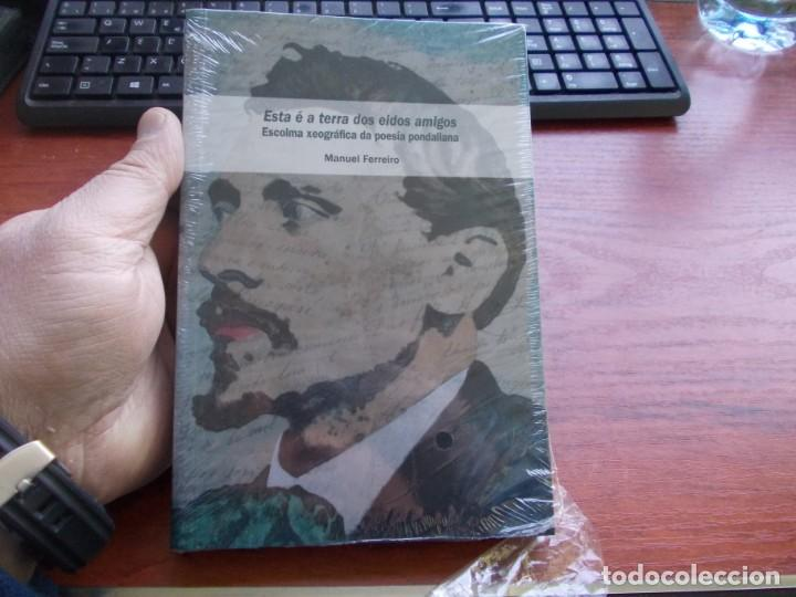 ESTA É A TERRA DOS EIDOS AMIGOS, ESCOLMA XEOGRÁFICA DA POESÍA PONDALIANA. MANUEL FERREIRO. PRECINTAD (Libros de Segunda Mano (posteriores a 1936) - Literatura - Poesía)