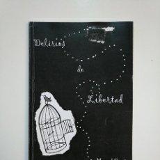 Libros de segunda mano: DELIRIOS DE LIBERTAD. MANUEL GARCIA. TDK363. Lote 151092802
