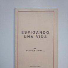 Libros de segunda mano: ESPIGANDO UNA VIDA. VICTORIA URIARTE. EDITORIAL OCHOA. LOGROÑO. - TDK363. Lote 151095470