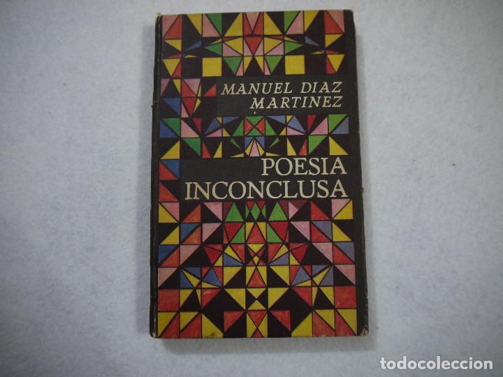 POESÍA INCONCLUSA - MANUEL DÍAZ MARTÍNEZ - EDITORIAL LEBRAS CUBANAS - 1985 (Libros de Segunda Mano (posteriores a 1936) - Literatura - Poesía)