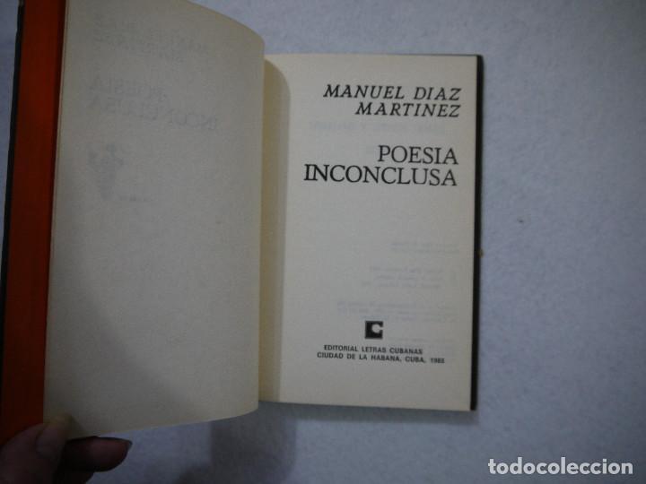 Libros de segunda mano: POESÍA INCONCLUSA - MANUEL DÍAZ MARTÍNEZ - EDITORIAL LEBRAS CUBANAS - 1985 - Foto 3 - 151108958