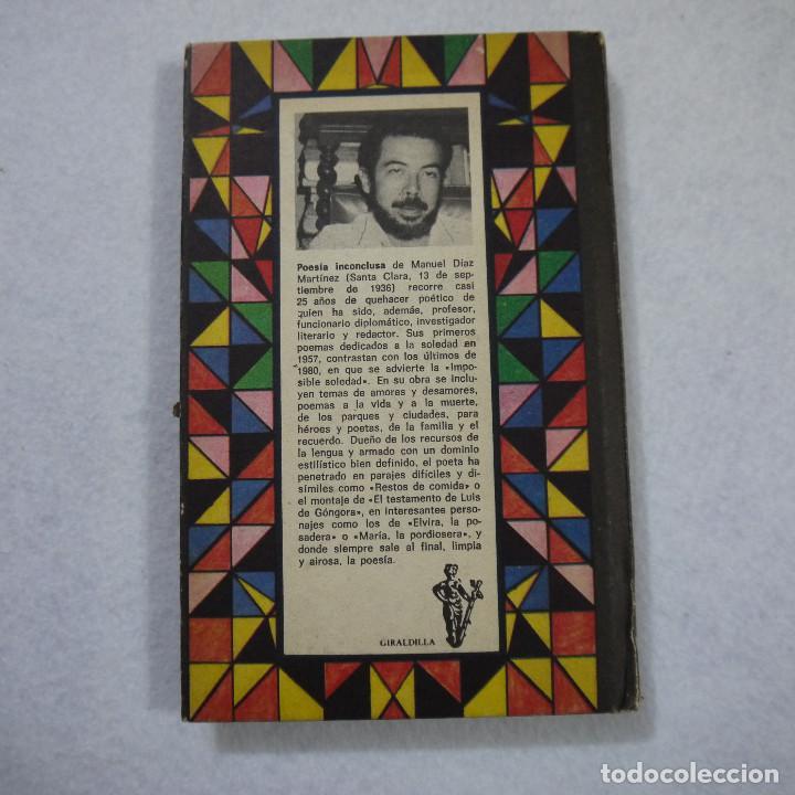 Libros de segunda mano: POESÍA INCONCLUSA - MANUEL DÍAZ MARTÍNEZ - EDITORIAL LEBRAS CUBANAS - 1985 - Foto 6 - 151108958