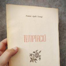 Libros de segunda mano: TEMPTACIÓ - 1980 - FRANCESC AGUILO TARONGÍ - PANTALEU - EJEMPLAR NUMERADO Y FIRMADO POR AUTOR. Lote 151421230