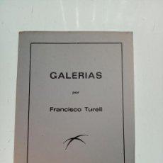 Libros de segunda mano: GALERÍAS - FRANCESC TURELL - FIRMADO POR EL AUTOR - 1968 - BARCELONA - CATALÁN Y CASTELLANO -. Lote 151569930