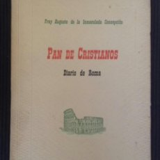 Libros de segunda mano: PAN DE CRISTIANOS. FRAY AUGUSTO DE LA INMACULADA CONCEPCION. EDITORIAL SOCIAL CATOLICA, VITORIA 1954. Lote 151597550