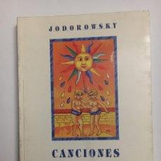 Libros de segunda mano: ALEJANDRO JODOROWSKY. CANCIONES, METAPOEMAS Y UN ARTE DE PENSAR. DOLMEN 1997. Lote 151662190