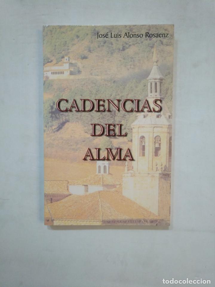CADENCIAS DEL ALMA. JOSE LUIS ALONSO ROSAENZ. TDK367 (Libros de Segunda Mano (posteriores a 1936) - Literatura - Poesía)