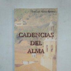 Libros de segunda mano: CADENCIAS DEL ALMA. JOSE LUIS ALONSO ROSAENZ. TDK367. Lote 151726186