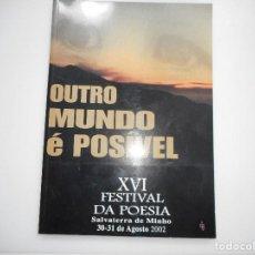 Libros de segunda mano: OUTRO MUNDO É POSÍVEL. XVI FESTIVAL DA POESÍA SALVATERRA DE MINHO Y92553. Lote 151733378