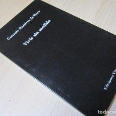 Libros de segunda mano: GONZALO RAMÍREZ DE HARO. VIVIR SIN MEDIDA. 1ª ED. MADRID: VITRUVIO, 2014. DEDICADO. Lote 151862802