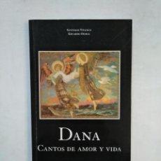 Libros de segunda mano: DANA. CANTOS DE AMOR Y VIDA. SANTIAGO VIVANCO. EDUARDO OCHOA. TDK369. Lote 151938510