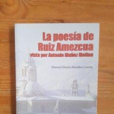 Libros de segunda mano: LA POESIA DE RUIZ AMEZCUA VISTA POR ANTONIO MUÑOZ MOLINA MORALES CUESTA, UNIVER.JAEN 2015. Lote 152047982
