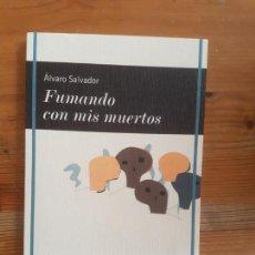 Libros de segunda mano: FUMANDO CON MIS MUERTOS, DE ALVARO SALVADOR SALVADOR, ÁLVARO PUBLICADO POR FJML (2015) 79PP. Lote 152048678