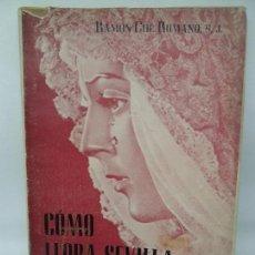 Libros de segunda mano: CÓMO LLORA SEVILLA..., Y OTROS POEMAS, RAMÓN CUÉ, DEDICADO POR EL AUTOR, SEVILLA, 1948. Lote 152322550