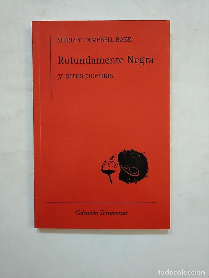 ROTUNDAMENTE NEGRA Y OTROS POEMAS. CAMPBELL BARR, SHIRLEY. TDK488 (Libros de Segunda Mano (posteriores a 1936) - Literatura - Poesía)